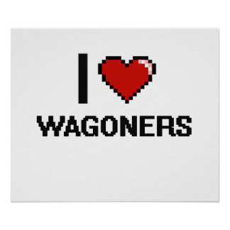 I love Wagoners Poster