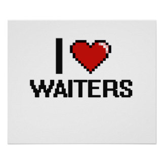 I love Waiters Poster
