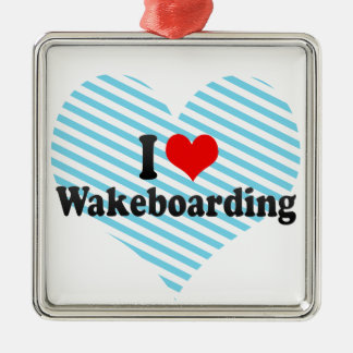 I Love Wakeboarding Ornaments