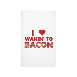 I Love Wakin' To Bacon Journal