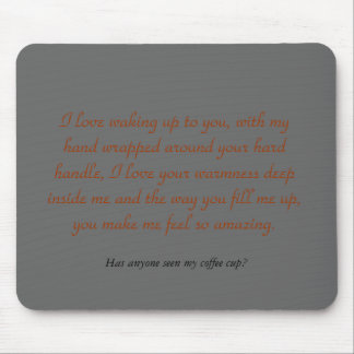I love waking up to you (mouse pad) mouse pad