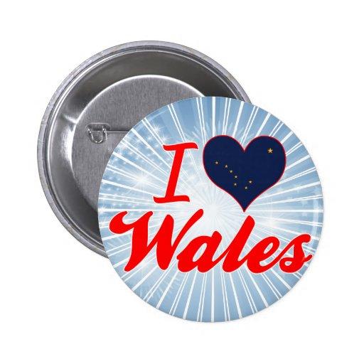 I Love Wales, Alaska Pinback Button