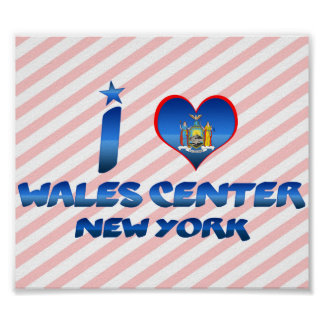 I love Wales Center, New York Posters