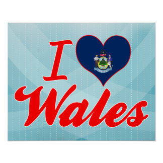I Love Wales, Maine Posters