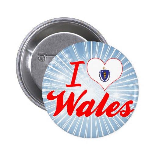 I Love Wales, Massachusetts Buttons