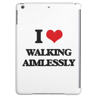 I love Walking Aimlessly iPad Air Cover