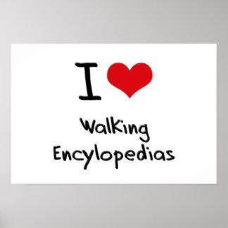 I love Walking Encylopedias Posters