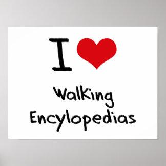 I love Walking Encylopedias Print
