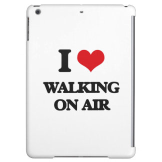 I love Walking On Air Case For iPad Air