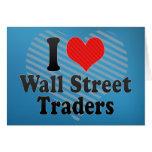 I Love Wall Street Traders Greeting Card