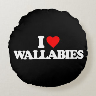 I LOVE WALLABIES ROUND PILLOW