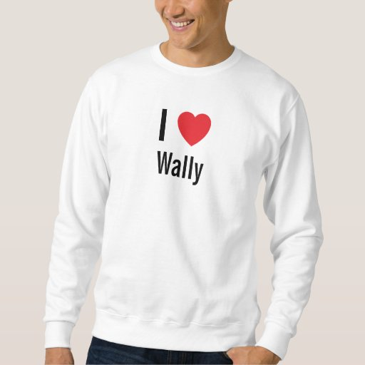 I love Wally Pull Over Sweatshirt