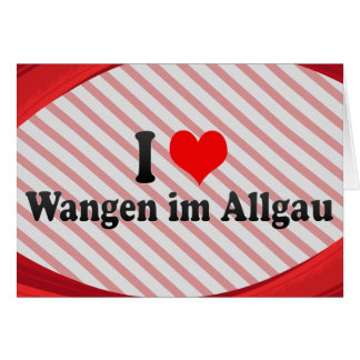 I Love Wangen im Allgau, Germany Cards