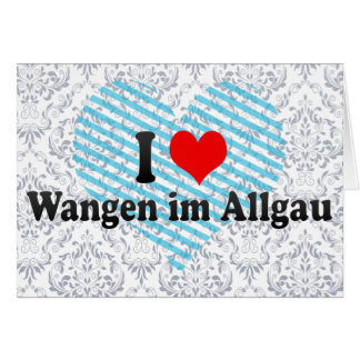 I Love Wangen im Allgau, Germany Greeting Cards