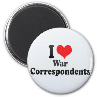 I Love War Correspondents Magnet