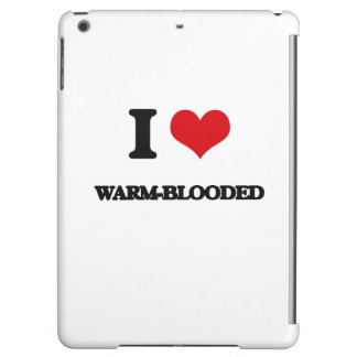 I love Warm-Blooded Cover For iPad Air
