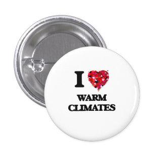 I love Warm Climates 1 Inch Round Button