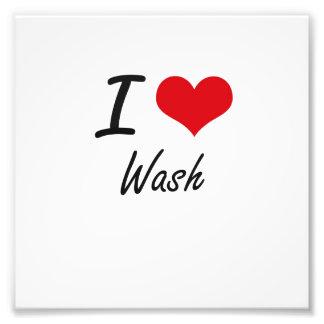 I love Wash Photo Print