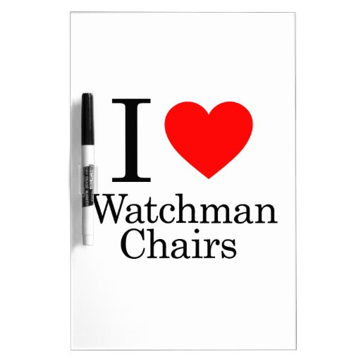 I Love Watchmen Chairs Dry-Erase Boards