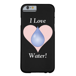 I Love Water! Barely There iPhone 6 Case
