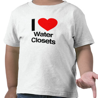 i love water closets t-shirt