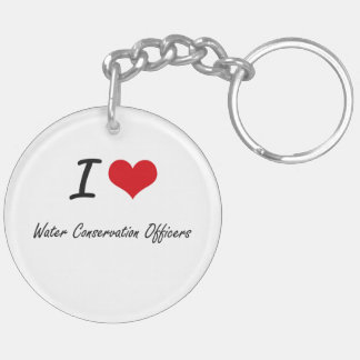 I love Water Conservation Officers Double-Sided Round Acrylic Keychain