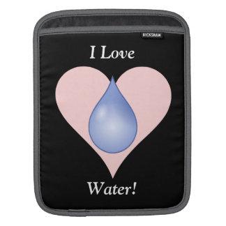 I Love Water! Sleeve For iPads