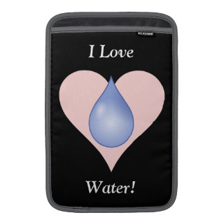 I Love Water! Sleeve For MacBook Air