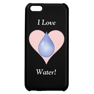 I Love Water! Case For iPhone 5C