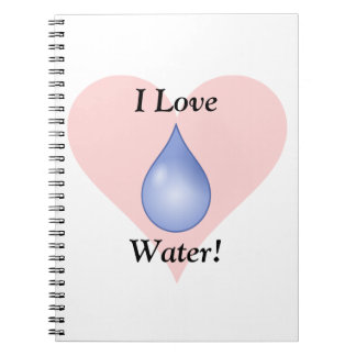 I Love Water! Notebook