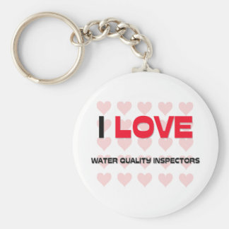 I LOVE WATER QUALITY INSPECTORS BASIC ROUND BUTTON KEYCHAIN
