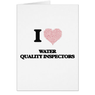 I love Water Quality Inspectors (Heart made from w Greeting Card