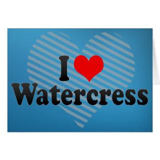 I Love Watercress Greeting Cards