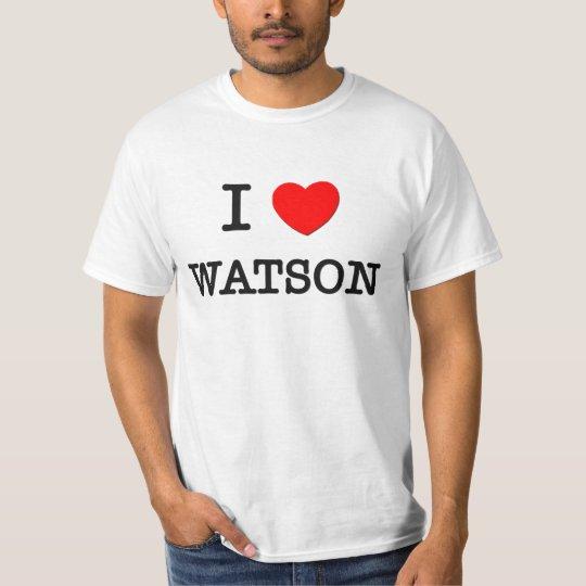 I Love Watson T-Shirt