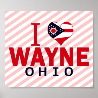 I love Wayne, Ohio Poster