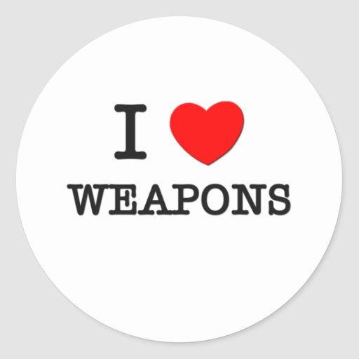 I Love Weapons Classic Round Sticker
