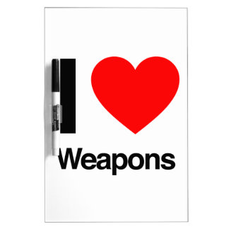 i love weapons dry erase whiteboards