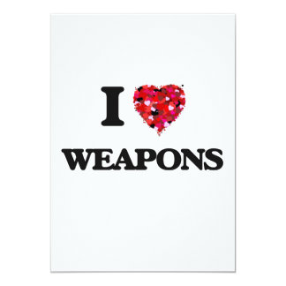 I love Weapons 5x7 Paper Invitation Card