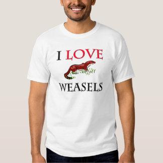 I Love Weasels Tee Shirt