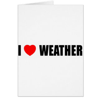 I Love Weather Greeting Card