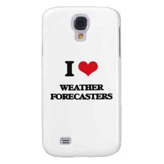 I love Weather Forecasters Samsung Galaxy S4 Cases