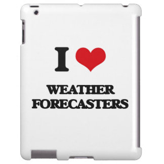 I love Weather Forecasters