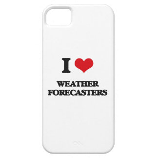 I love Weather Forecasters iPhone 5 Case