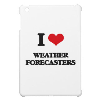 I love Weather Forecasters Case For The iPad Mini