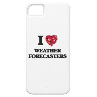 I love Weather Forecasters iPhone 5 Covers