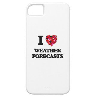 I love Weather Forecasts iPhone 5 Cases