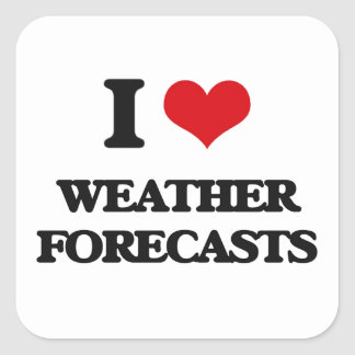 I love Weather Forecasts Square Sticker