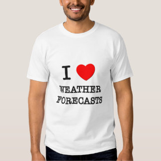 I Love Weather Forecasts T Shirt