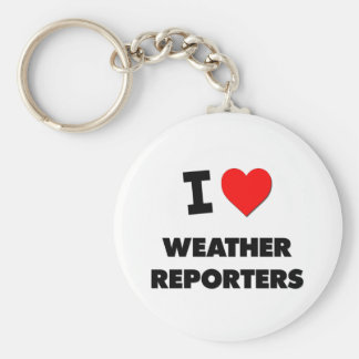 I love Weather Reporters Basic Round Button Keychain