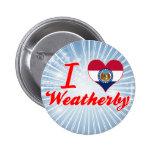 I Love Weatherby, Missouri Pinback Buttons